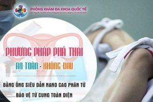 Những phương pháp phá thai tại đa khoa quốc tế HCM
